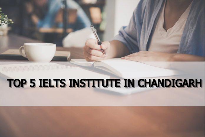 Top 5 IELTS Institute Centers in Chandigarh