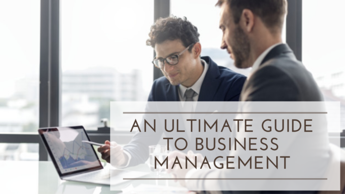 An Ultimate guide to business management